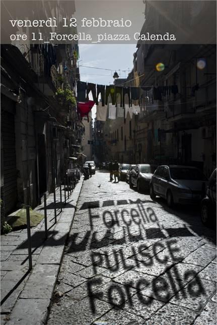 """""""Forcella pulisce Forcella"""": cittadini, commercianti e rappresentanti istituzionali riporteranno allo splendore  il quartiere"""