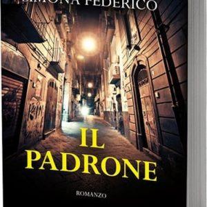 """La prima opera letteraria di Simona Federico: """"Il Padrone"""""""