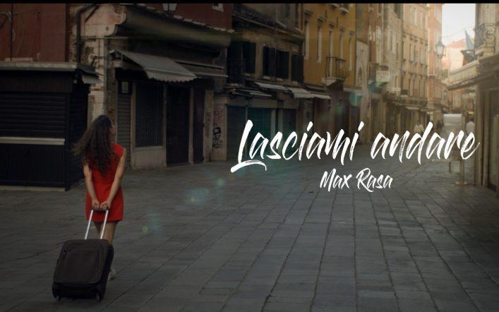 """""""LASCIAMI ANDARE"""", il nuovo singolo di Max Rasa che suona come un inno alla libertà"""