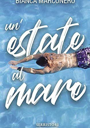 """Il nuovo libro di Bianca Marconero: """"Un'estate al mare"""""""