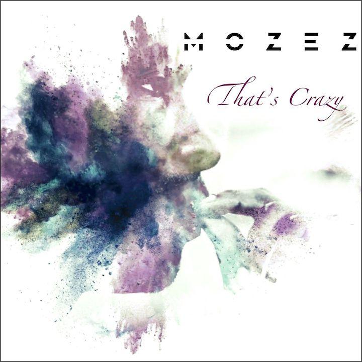 """Mozez presenta il nuovo inedito """"That's Crazy"""""""