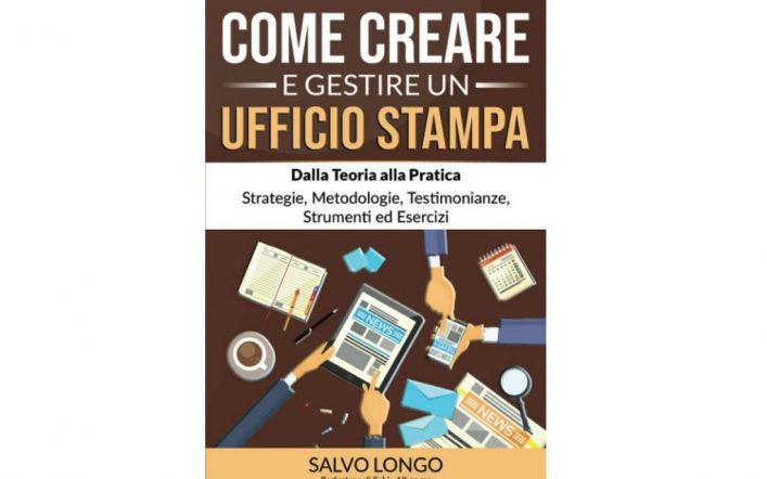Come creare e gestire un ufficio stampa: esce il nuovo libro di Salvo Longo