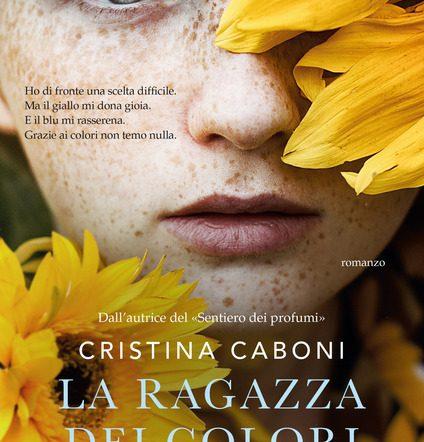 """Un altro libro in uscita prossimamente per Cristina Caboni: """"La ragazza dei colori"""""""