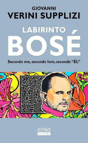 """""""Labirinto Bosè"""" è il nuovo libro di Giovanni Verini Supplizi"""